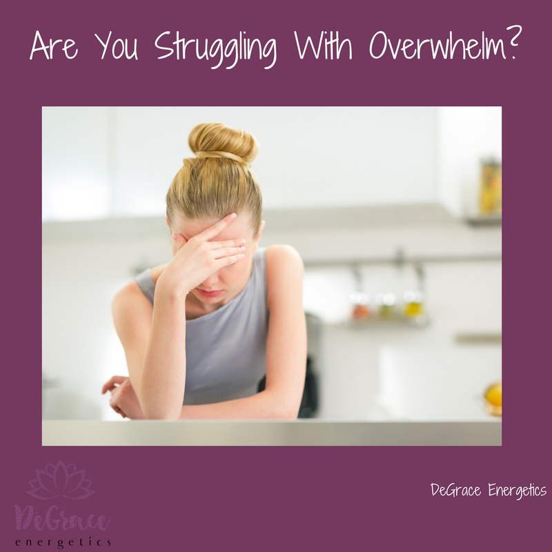 Are You Struggling With Overwhelm?